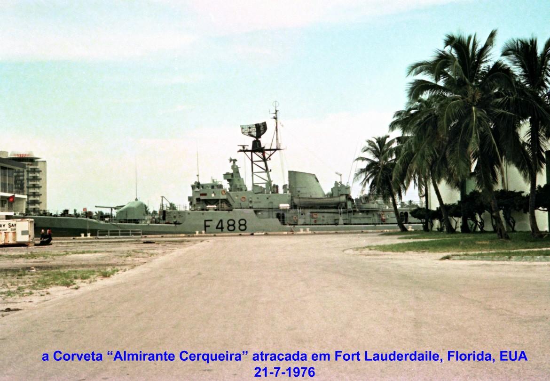00748 976-07-21 a Corveta Almirante Cerqueira atracada em Fort Lauderdaile, Florida, EUA